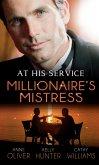At His Service: Millionaire's Mistress: Memoirs of a Millionaire's Mistress / Playboy Boss, Live-In Mistress / The Italian Boss's Secretary Mistress (eBook, ePUB)
