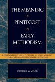 The Meaning of Pentecost in Early Methodism (eBook, ePUB)