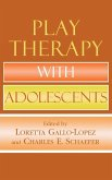 Play Therapy with Adolescents (eBook, ePUB)