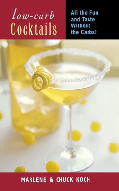 Low-Carb Cocktails (eBook, ePUB) - Koch, Chuch; Koch, Marlene