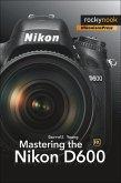 Mastering the Nikon D600 (eBook, ePUB)