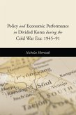 Policy and Economic Performance in Divided Korea during the Cold War Era: 1945-91 (eBook, ePUB)