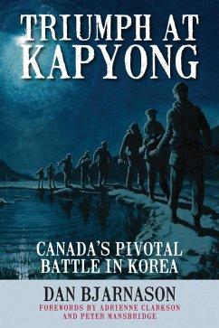 Triumph at Kapyong (eBook, ePUB) - Bjarnason, Dan