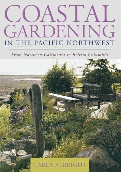 Coastal Gardening in the Pacific Northwest (eBook, ePUB) - Albright, Carla