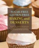 Sugar-Free Gluten-Free Baking and Desserts (eBook, ePUB)