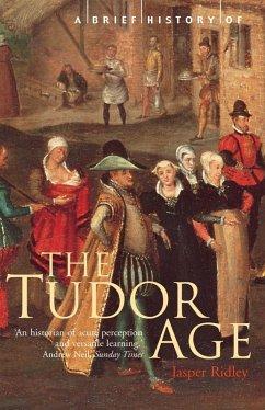 A Brief History of the Tudor Age (eBook, ePUB) - Ridley, Jasper
