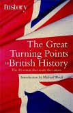 The Great Turning Points of British History (eBook, ePUB)