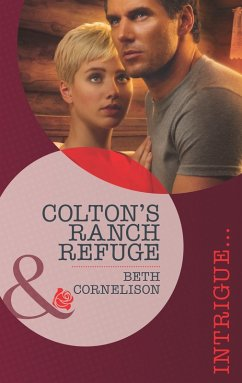 Colton´s Ranch Refuge (Mills & Boon Intrigue) (The Coltons of Eden Falls, Book 2) (eBook, ePUB)