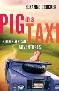 Pig in a Taxi and Other African Adventures (eBook, ePUB) - Crocker, Suzanne