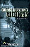 Ghosthunting Michigan (eBook, ePUB)
