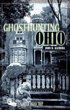 Ghosthunting Ohio (eBook, ePUB) - Kachuba, John B.