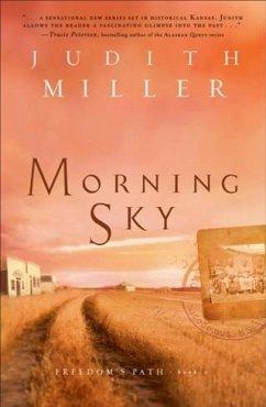 Morning Sky (Freedom's Path Book #2) (eBook, ePUB) - Miller, Judith