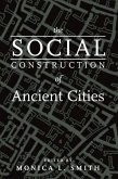 The Social Construction of Ancient Cities (eBook, ePUB)