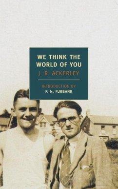 We Think The World of You (eBook, ePUB) - Ackerley, J. R.