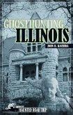 Ghosthunting Illinois (eBook, ePUB)