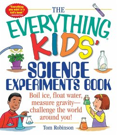 The Everything Kids' Science Experiments Book (eBook, ePUB) - Robinson, Tom
