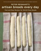 Peter Reinhart's Artisan Breads Every Day (eBook, ePUB)