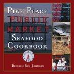 Pike Place Public Market Seafood Cookbook (eBook, ePUB)