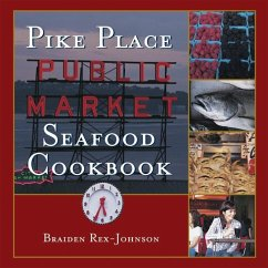 Pike Place Public Market Seafood Cookbook (eBook, ePUB) - Rex-Johnson, Braiden