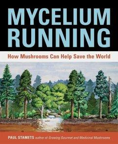 Mycelium Running (eBook, ePUB) - Stamets, Paul