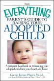 The Everything Parent's Guide to Raising Your Adopted Child (eBook, ePUB)