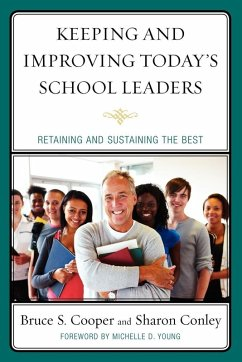 Keeping and Improving Today's School Leaders (eBook, ePUB) - Cooper, Bruce S.; Conley, Sharon