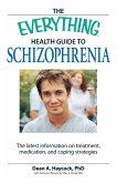 The Everything Health Guide to Schizophrenia (eBook, ePUB)