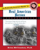 The Politically Incorrect Guide to Real American Heroes (eBook, ePUB)