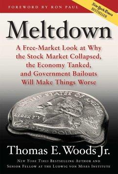 Meltdown (eBook, ePUB) - Woods, Thomas E.