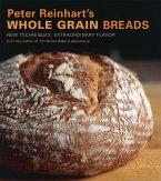 Peter Reinhart's Whole Grain Breads (eBook, ePUB)