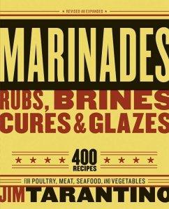 Marinades, Rubs, Brines, Cures and Glazes (eBook, ePUB) - Tarantino, Jim