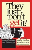 They Just Don't Get It! (eBook, ePUB)