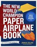 The New World Champion Paper Airplane Book (eBook, ePUB)