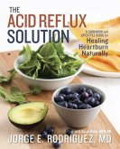 The Acid Reflux Solution (eBook, ePUB)