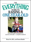 The Everything Guide To Raising A One-Year-Old (eBook, ePUB)