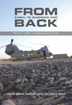 From Kabul to Baghdad and Back (eBook, ePUB) - Ballard, John R.; Lamm, David W.; Wood, John K.