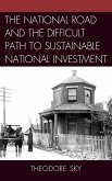 The National Road and the Difficult Path to Sustainable National Investment (eBook, ePUB)