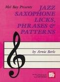 Jazz Saxophone Licks, Phrases & Patterns (eBook, PDF)
