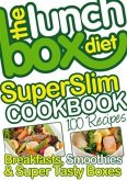 Lunch Box Diet Superslim Cookbook - 100 Low Fat Recipes For Breakfast, Lunch Boxes & Evening Meals (eBook, ePUB)