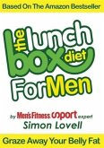 Lunch Box Diet: For Men - The Ultimate Male Diet & Workout Plan For Men's Health (eBook, ePUB)