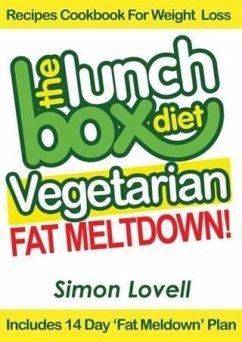 Lunch Box Diet: Vegetarian Fat Meltdown - Recipes Cookbook For Weight Loss (eBook, ePUB) - Lovell, Simon