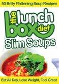 Lunch Box Diet: Slim Soups - 50 Belly Flattening Soup Recipes (eBook, ePUB)