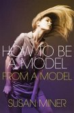 How To Be A Model (eBook, ePUB)