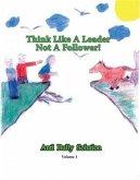 Think Like A Leader Not A Follower Anti Bully Solution volume 1 (eBook, ePUB)