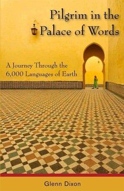 Pilgrim in the Palace of Words (eBook, ePUB) - Dixon, Glenn