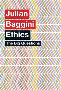 The Big Questions: Ethics (eBook, ePUB) - Baggini, Julian
