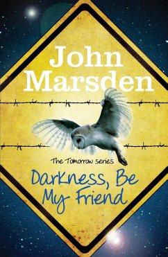 Darkness Be My Friend (eBook, ePUB) - Marsden, John