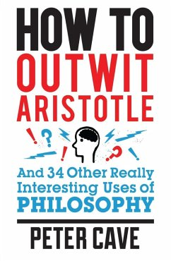How to Outwit Aristotle (eBook, ePUB) - Cave, Peter