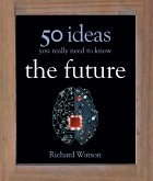 The Future: 50 Ideas You Really Need to Know (eBook, ePUB)