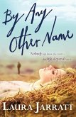 By Any Other Name (eBook, ePUB)